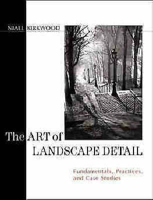 1 of 1 - NEW The Art of Landscape Detail: Fundamentals, Practices, and Case Studies