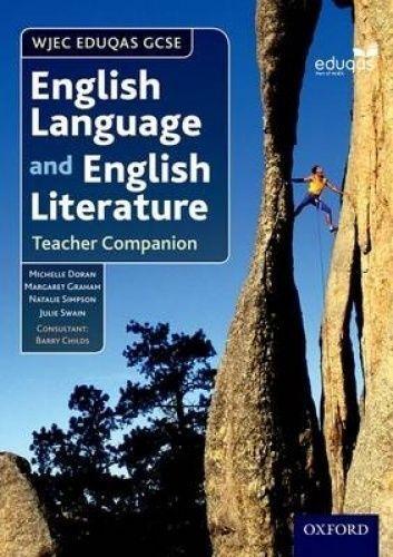 WJEC Eduqas GCSE English Language and English Literature: Teacher Companion by D