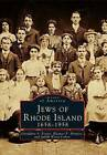 Jews of Rhode Island, 1658-1958 by Eleanor F Horvitz, Geraldine S Foster, Jusith Weiss Cohen (Paperback / softback, 1998)