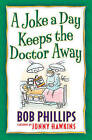 A Joke a Day Keeps the Doctor Away by Bob Phillips (Paperback, 2008)