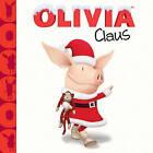 Olivia Claus by Simon Spotlight (Hardback, 2010)