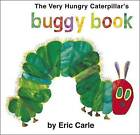 The Very Hungry Caterpillar's Buggy Book by Eric Carle (Board book, 2009)