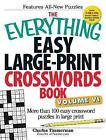 The Everything Easy Large-print Crosswords Book: More Than 100 Easy Crossword Puzzles in Large Print: Volume VI by Charles Timmerman (Paperback, 2014)