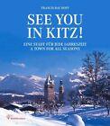 See you in Kitz! von Francis Ray Hoff (2012, Gebundene Ausgabe)