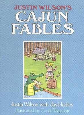 Justin Wilson's Cajun Fables by Justin Wilson, Jay Hadley (Hardback, 1982)