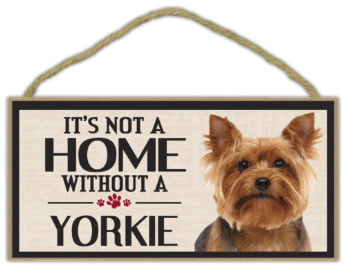 Dogs YORKSHIRE TERRIER Gifts Wood Sign: It/'s Not A Home Without A YORKIE