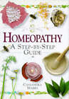 Homeopathy: A Step-by-step Guide by Cassandra Marks (Hardback, 1997)