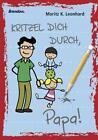 Kritzel dich durch, Papa! von Moritz K. Leonhard (2016, Taschenbuch)