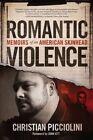 Romantic Violence: Memoirs of an American Skinhead by Christian Picciolini (Paperback / softback, 2015)