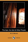 The Ape, the Idiot & Other People (Dodo Press) by William Chambers Morrow, W C Morrow (Paperback / softback, 2008)