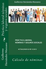 Práctica Laboral Nóminas y Seguros Sociales : Cálculo de Nóminas (2014,...