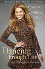 Dancing Through Life: Steps of Courage and Conviction by Candace Cameron Bure, Candace Cameron-Bure, Erin Davis (Paperback / softback, 2015)