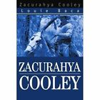 Zacurahya Cooley 9780595293834 by Louie Baca Book
