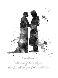 ART PRINT Aragorn and Arwen Quote B /& W Gift Lord of the Rings Wall Art