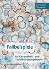 Fallbeispiele für Gesundheits- und Sozialbetreuungsberufe von Monika Reiter und Monika Kogler (2013, Kunststoffeinband)