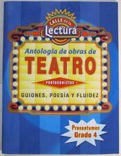 CALLE DE LA LECTURA GRAD 4: ANTOLOGIA DE OBRAS DE TEATRO (PROTAGONISTAS GUIONES,