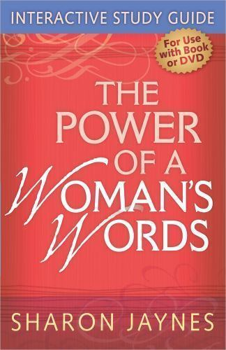 Power Of A Womans Words Interactive Study Guide By Sharon Jaynes