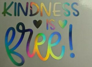 Rainbow Holographic Kindness Is Free Vinyl Window Car Decal Free Shipping Ebay