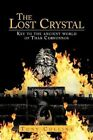 The Lost Crystal 9781467897228 by Tony Collins Paperback