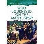 Who Journeyed on the Mayflower? by Nicola Barber (Hardback, 2014)