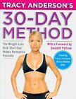 Tracy Anderson's 30-Day Method: The Weight-Loss Kick-Start That Makes Perfection Possible von Tracy Anderson (2010, Gebunden)