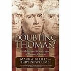 Doubting Thomas: The Religious Life and Legacy of Thomas Jefferson by Mark A Beliles, Jerry Newcombe (Paperback / softback, 2014)