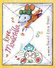 Love, Mouserella by David Ezra Stein (Hardback)