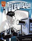 Philo Farnsworth and the Television by Ellen S Niz (Paperback / softback)