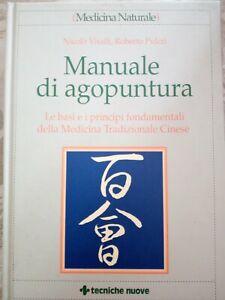 Manuale di agopuntura. Le basi e i principi fondamentali della medicina...