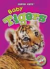 Baby Tigers by Christina Leaf (Hardback, 2015)