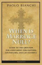 When Is Marriage Null?: Guide to the Grounds of Matrimonial Nullity for...