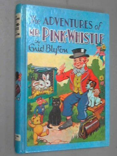 The Adventures of Mr. Pink-Whistle-Enid Blyton, 9780603032745