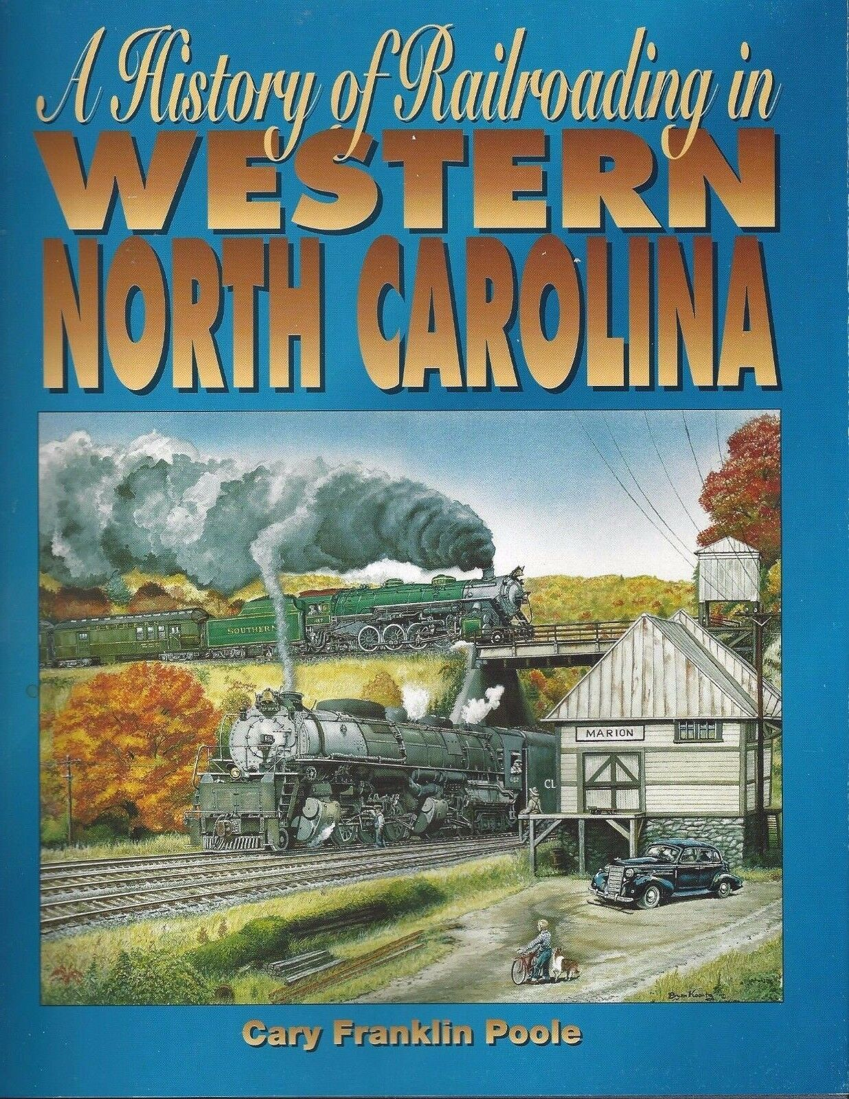 A History of Railroading in WESTERN NORTH CAROLINA: 300+ photos  NEW BOOK