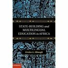 State-building and Multilingual Education in Africa by Ericka A. Albaugh (Hardback, 2014)