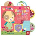 Tiny Tabs: Snuggle Puppy Looks for the Perfect Hug by Nosy Crow (Board book, 2016)