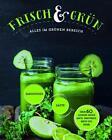 Frisch & Grün (2015, Gebundene Ausgabe)