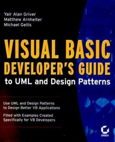 Visual Basic Developer's Guide to UML and Design Patterns by Matthew...