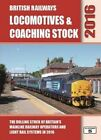 British Railways Locomotives & Coaching Stock: The Rolling Stock of Britain's Mainline Railway Operators and Light Rail Systems: 2016 by Robert Pritchard (Hardback, 2016)