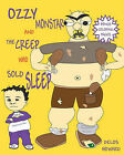 Ozzy Monstar and the Creep Who Sold Sleep by Delos Howard (Paperback / softback, 2010)
