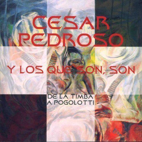 Cesar Pedroso | CD | De la timba a pogolotti (y Los Que Son, Son)
