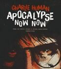 Apocalypse Now Now by Charlie Human (CD-Audio, 2015)