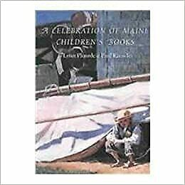 Celebration of Maine Children's Books by Paul Knowles and Lynn Plourde (1998,...