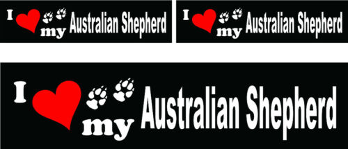 I love my Australian Shepherd dog bumper vinyl stickers 1 large 2 small 3