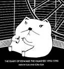The Diary of Edward the Hamster, 1990 to 1990 by Miriam Elia, Ezra Elia (Hardback, 2012)