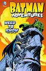 Batman Adventures: Need to Know by Ty Templeton, Dan Slott (Hardback, 2012)