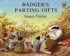 Badger's Parting Gifts by Susan Varley (Paperback / softback)
