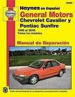 General Motors Chevrolet Cavalier y Pontiac Sunfire 1995 Al 2005: Todos Los Modelos by Editors of Haynes Manuals (Paperback / softback, 2015)