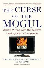 The Curse of the Mogul: What's Wrong with the World's Leading Media Companies -