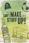 You Can't Make This Stuff Up! by Leslie Cruzen Millwee (Paperback / softback, 2011)