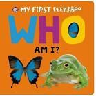 My First Peekaboo: Who Am I? by Emma Jennings, Roger Priddy (Board book, 2015)